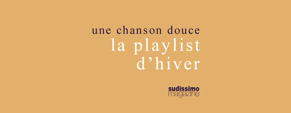 playlist-hiver-sudissimo